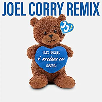 i miss u (Joel Corry Remix)