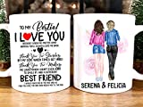 To My Bestie I Love You Because I Know No Matter What Happen You'll Always Love Me Back Best Friend Graphic Coffee Mugs White Cups Tea Tops Custom Novelty 11 Oz 15 Oz
