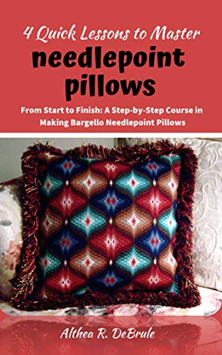 Why Should You Buy 4 Quick Lessons to Master Needlepoint Pillows: From Start to Finish: A Step-by-St...