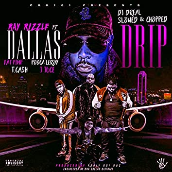 Dallas Drip (feat. Fat Pimp, Pooca Leroy, T. Cash & J Juce)