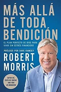 Más allá de toda bendición: El plan perfecto de Dios para superar todo estrés financiero (Spanish Edition)