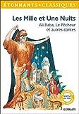 Les Mille et Une Nuits. Ali Baba, Le pêcheur et autres contes (GF Etonnants classiques) - Format Kindle - 9782081429918 - 2,99 €