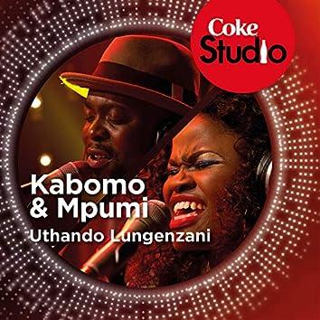 Uthando Lungenzani (Coke Studio South Africa: Season 1)