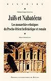 Juifs et Nabatéens - Les monarchies ethniques du Proche-Orient hellénistique et romain