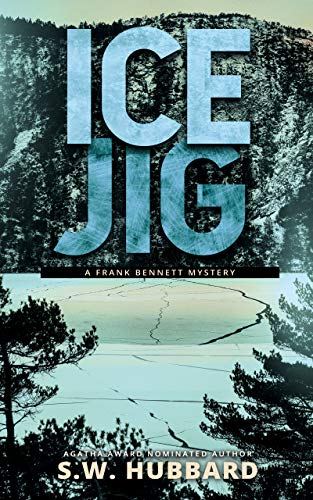 Ice Jig: a small town, outdoor adventure mystery (Frank Bennett Adirondack Mountain Mystery Series B...