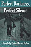 Perfect Darkness, Perfect Silence