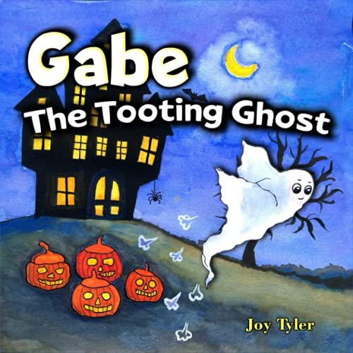 Gabe The Tooting Ghost: A Funny Halloween Picture Book For Kids and Adults About a Farting Ghost, A Read Aloud Halloween Story Book