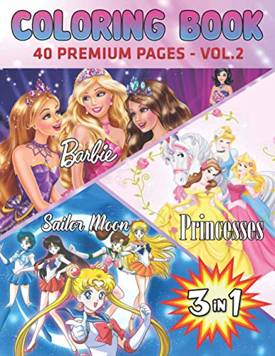 Barbie-Princesses-Sailor Moon 3 In 1 Coloring Book 2: Funny Coloring Book With 40 Images For Kids of all ages with your Favorite 'Barbie-Princesses-Sailor Moon' Characters.