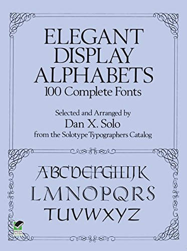ELEGANT DISPLAY ALPHABETS: 100 Complete Fonts (Dover Pictorial Archive Series)
