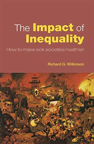 The Impact of Inequality: How to Make Sick Societies Healthier (English Edition)