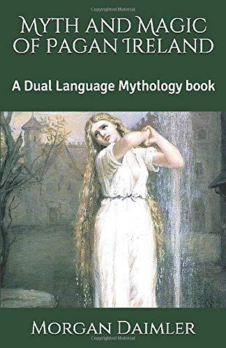 Myth and Magic of Pagan Ireland: A Dual Language Mythology book (dual language Irish Myth)