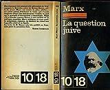 La question juive. - EDITION 10/18 N°0412