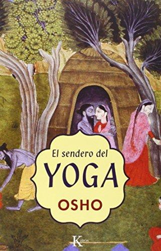 El Sendero del Yoga by Osho(2005-04-28)