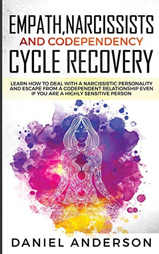 Compare Textbook Prices for Empath, Narcissists and Codependency Cycle Recovery: Learn How to Deal with a Narcissistic Personality and Escape from a Codependent Relationship Even if You are a Highly Sensitive Person  ISBN 9781801445979 by Anderson, Daniel