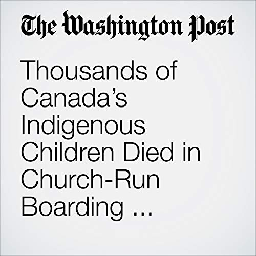 Thousands of Canada's Indigenous Children Died in Church-Run Boarding Schools. Where Are They Buried? copertina