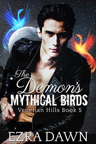 The Demon's Mythical Birds (Venetian Hills Book 5)