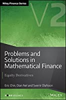 Problems and Solutions in Mathematical Finance: Equity Derivatives, Volume 2 (The Wiley Finance Series)