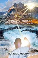 Taking Authority Over Your Circumstances