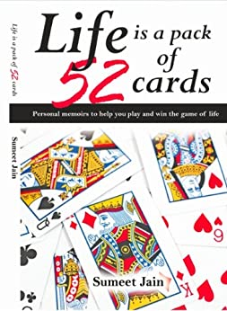Life is a pack of 52 cards. by [Sumeet Jain]