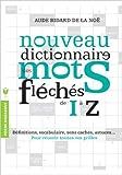 DICTIONNAIRE DES MOTS FLECHES VOL2 de Aude Bidard de La Noë ( 17 juillet 2013 ) - Marabout (17 juillet 2013) - 17/07/2013