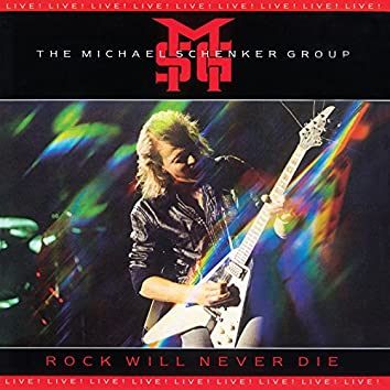 Rock Will Never Die: Live! (2009 Remaster)