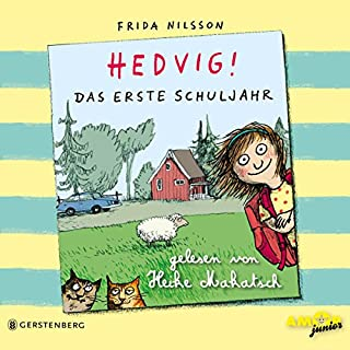 Das erste Schuljahr     Hedvig!              Autor:                                                                                                                                 Frida Nilsson                               Sprecher:                                                                                                                                 Heike Makatsch                      Spieldauer: 2 Std. und 33 Min.     3 Bewertungen     Gesamt 4,7