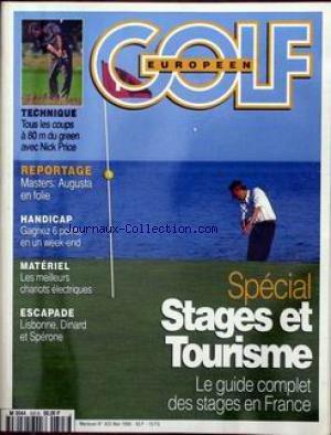GOLF [No 303] du 01/05/1996 - SPECIAL STAGE ET TOURISME - GUIDE COMPLET DES STAGES EN FRANCE - TECHNIQUE - TOUS LES COUPS A 80 M DU GREEN AVEC NICK PRICE - REPORTAGE - MASTERS - AUGUSTA EN FOLIE - HANDICAP - MATERIEL - LES CHARIOTS ELECTRIQUES - ESCAPADE - LISBONNE - DINARD -SPERONE.