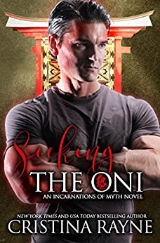 Seeking the Oni: A Paranormal Romance (Incarnations of Myth Book 1) by [Cristina Rayne]
