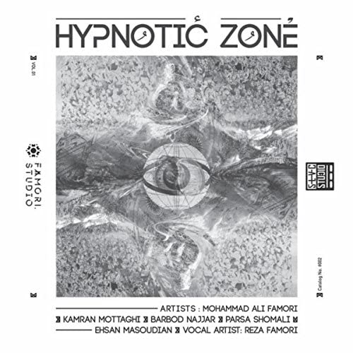Hypnotic Zone feat. Kamran Mottaghi, Reza Famori, Barbod Najar, Ehsan Masoudian, Mohammad Ali Famori & Parsa Shomali