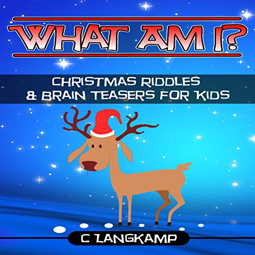 Christmas Riddles For Kids.What Am I