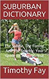 SUBURBAN DICTIONARY: The  Subtle, The Funny, And The Snarky: Your Guide to Suburbanese (Winking Words Series...