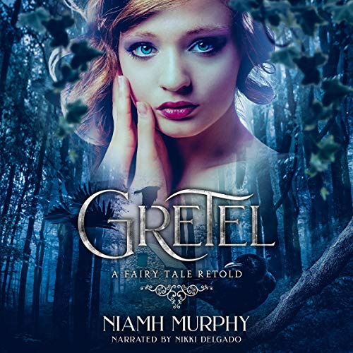 Gretel: A Fairytale Retold [Novella] audiobook cover art