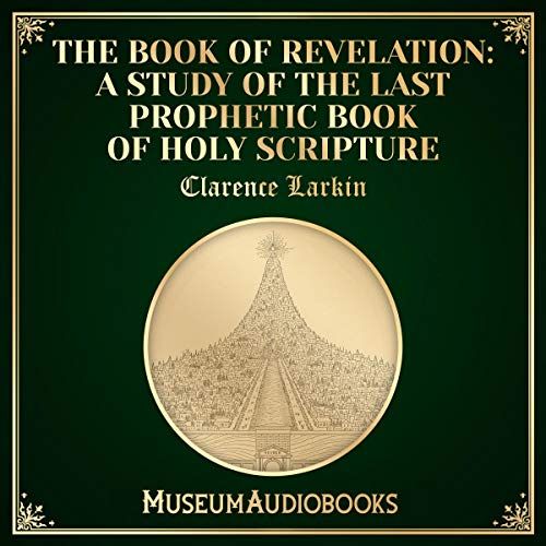 The Book of Revelation: A Study of the Last Prophetic Book of Holy Scripture cover art