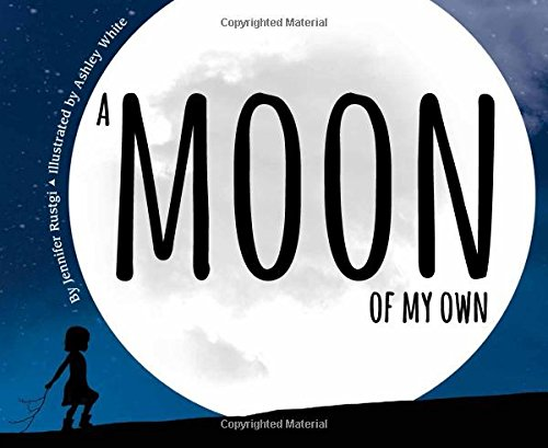A Moon of My Own: A World Travel Book for Kids (Includes an Introduction to World Geography and the Phases of the Moon)
