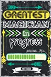 Greatest Magician In Progress: Vintage Funny Notebook With Hilarious Saying For Magician To be  Funny Gag Gift Notebook For Future Magicians & People ... For Birthdays, Valentines Day, White Elephant