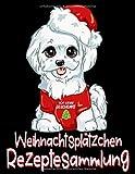 Ich Liebe Geschenke Weihnachtsplätzchen Rezeptesammlung: Süßer Malteser Hund - Buch Mit Rezeptseiten Zum Frei Gestalten - Gestalte Dein Eigenes Backbuch Mit Deinen Schönsten Familienrezepten