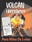 Volcán Laberintos Para Niños De 5 años: Libro de actividades de laberinto para niños | 4-6, 6-8 | Libro de actividades de laberinto para niños (Libro ... laberinto para niños,Rompecabezas,laberintos)