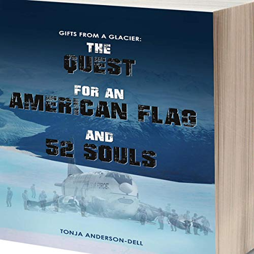 Gifts from a Glacier: The Quest for an American Flag and 52 Souls audiobook cover art