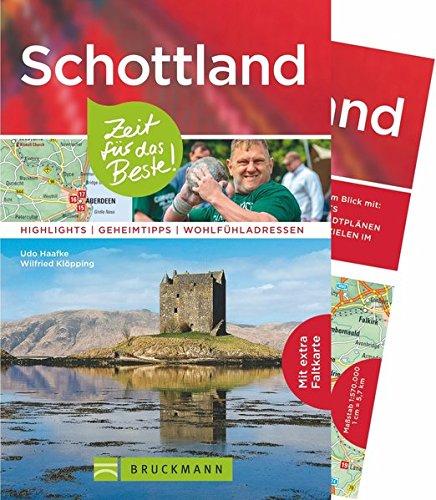 Preisvergleich Produktbild Bruckmann Reiseführer Schottland: Zeit für das Beste. Highlights,  Geheimtipps,  Wohlfühladressen. Inklusive Faltkarte zum Herausnehmen.