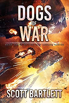 Dogs of War (Ixan Legacy Book 3) by [Scott Bartlett]