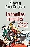 Embrouilles familiales de l'histoire de France - JC Lattès - 08/04/2015