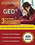 GED Study Questions Book 2021 and 2022 All Subjects: 3 Full-Length Practice Exams for GED Test Prep: [4th Edition]