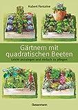 Gärtnern mit quadratischen Beeten: Leicht anzulegen und einfach zu pflegen