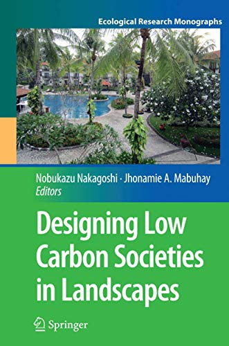 Designing Low Carbon Societies in Landscapes (Ecological Research Monographs)の詳細を見る