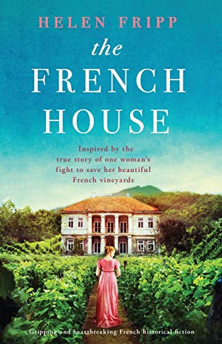 Compare Textbook Prices for The French House: Gripping and heartbreaking French historical fiction  ISBN 9781800193062 by Fripp, Helen