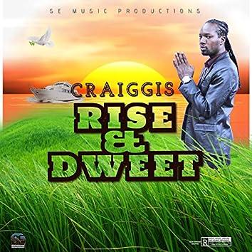 Rise & Dweet