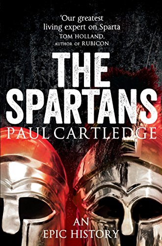 Spartans An Epic History