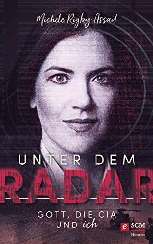 Unter dem Radar: Gott, die CIA und ich