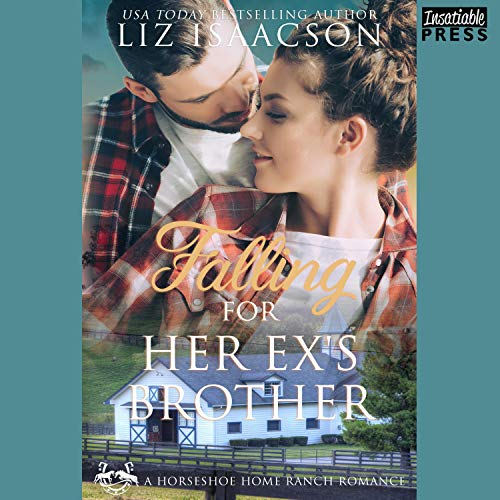 Falling for Her Ex's Brother Audiobook By Liz Isaacson cover art