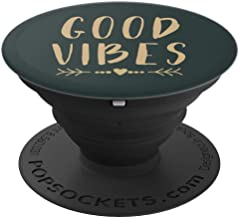 Good Vibes - Good Vibes Inspirational Design - PopSockets Grip and Stand for Phones and Tablets